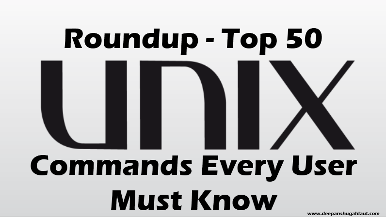 Top 50 UNIX Command Every User Must Know